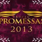 Troféu Promessas 2013 no Programa Encontro
