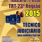 Apostila TRT23 MT Técnico Judiciário - Área Administrativa 2015