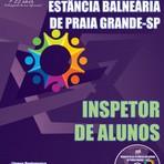 Concursos Públicos - Apostila INSPETOR DE ALUNOS - Concurso Município da Estância Balneária de Praia Grande / SP