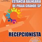 Concursos Públicos - Apostila Impressa e Digital RECEPCIONISTA 2015 Concurso Município da Estância Balneária de Praia Grande / SP