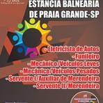 Concursos Públicos - Apostila CARGOS DE NÍVEL FUNDAMENTAL INCOMPLETO do Concurso Município da Estância Balneária de Praia Grande - SP 2015