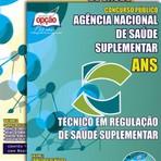 Apostila TÉCNICO EM REGULAÇÃO DE SAÚDE COMPLEMENTAR - Concurso Agência Nacional de Saúde Suplementar (ANS) 2015