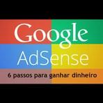 Os 6 passos para ganhar muito dinheiro com Google Adsense