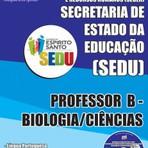 Concursos Públicos - Apostila Completa 2015 PROFESSOR B - BIOLOGIA/CIÊNCIAS - Concurso SEDUC / ES