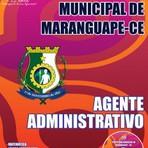 Livros - Apostila AGENTE ADMINISTRATIVO - Concurso Prefeitura Municipal de Maranguape / CE 2015