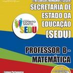 Livros - Apostila PROFESSOR B - MATEMÁTICA - Concurso SEDUC / ES 2015