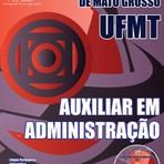 Apostila AUXILIAR EM ADMINISTRAÇÃO - Concurso Universidade Federal de Mato Grosso (UFMT) 2015