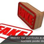 Mentir no currículo e em redes sociais pode dar cadeia