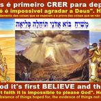 Religião - Com Deus é primeiro CRER para depois VER