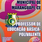 Concursos Públicos - APOSTILA PREFEITURA DE MARANGUAPE/CE PROFESSOR DE EDUCAÇÃO BÁSICA - POLIVALENTE 2015