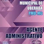 Livros - Apostila AGENTE ADMINISTRATIVO - Concurso Prefeitura Municipal de Uberaba (PMU/MG) 2016
