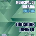 Livros - Apostila EDUCADOR INFANTIL - Concurso Prefeitura Municipal de Uberaba (PMU/MG) 2016