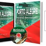 Apostilas Concurso Prefeitura de Porto Alegre Rio Grande do Sul/RS Assistente Administrativo, Guarda Municipal