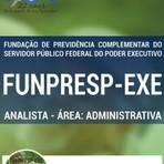 Apostila Concurso Público FUNPRESP-EXE Fundação de Previdência Complementar do Servidor Público Federal Poder Executivo
