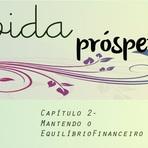Tutoriais - Vida Próspera - Capítulo 2 - Mantendo o Equilíbrio Financeiro.