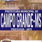 Livros - Apostila PROFESSOR - ARTE - Concurso Prefeitura de Campo Grande / MS 2016