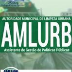 Livros - Apostila ASSISTENTE DE GESTÃO DE POLÍTICAS PÚBLICAS - Concurso AMLURB 2016