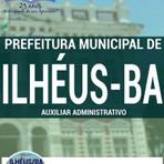 Livros - Apostila AUXILIAR ADMINISTRATIVO - Concurso Prefeitura Municipal de Ilhéus / BA 2016