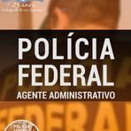 Livros - Apostila AGENTE ADMINISTRATIVO - Concurso Polícia Federal (Administrativo) 2016