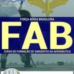 Concursos Públicos - Apostila CURSO DE FORMAÇÃO DE SARGENTOS DA AERONÁUTICA - Concurso Força Aérea Brasileira (FAB)
