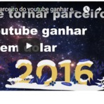 Tornar Parceiro do Youtube e Ganhar em Dólar