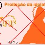 Diversos - Proibição da idolatria