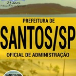 Apostila Impressa e Digital Concurso Prefeitura de Santos / SP - OFICIAL DE ADMINISTRAÇÃO 2016