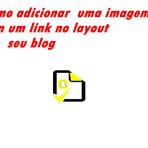Tecnologia & Ciência - Aprenda a colocar uma imagem com um link no seu blog