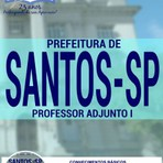 Concursos Públicos - Apostila Impressa ou Digital Concurso Prefeitura de Santos / SP - PROFESSOR ADJUNTO I 2016